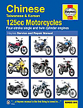 CHINESE /KOREAN/ TAIWANESE 125CC MOTORCYCLES HAYNES REPAIR MANUAL